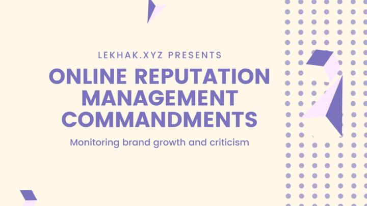 9 Actionable Online Reputation Management Commandments to Follow
